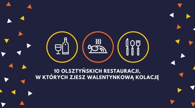 10 olsztyńskich restauracji,w których zjesz walentynkową kolację